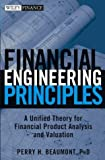 Financial engineering principles:a unified theory for financial product analysis and valuation