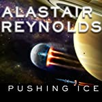 Pushing Ice | Alastair Reynolds