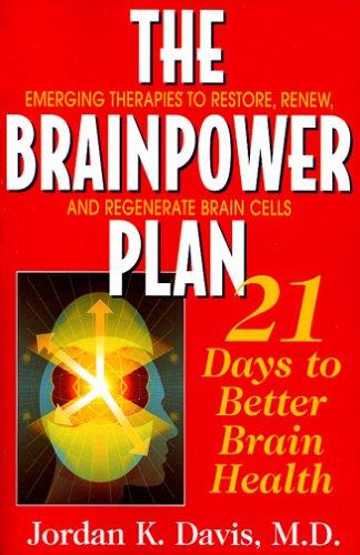 The Brainpower Plan: 21 Days To Better Brain Health