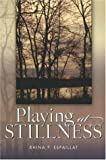 Playing At Stillness (New Odyssey Series)