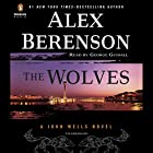 The Wolves Audiobook by Alex Berenson Narrated by George Guidall