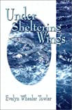 img - for Under Sheltering Wings book / textbook / text book