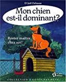 Mon chien est il dominant  rester maitre chez soi