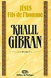 echange, troc Gibran - Jésus, le fils de l'homme