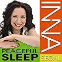 Peaceful Sleep (       UNABRIDGED) by Inna Segal Narrated by Inna Segal