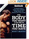 Men's Health: The Body You Want in th...