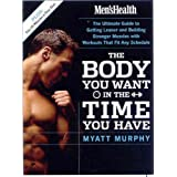 Men's Health: The Body You Want in the Time You Have (Mens Health)by Myatt Murphy
