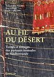 echange, troc Arnaud Maurières - Au fil du désert: Tentes et tissages des pasteurs nomades de Méditerranée