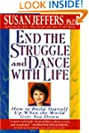 End the Struggle and Dance with Life:...