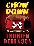 Chow Down: A Melanie Travis Mystery (0786291257) by Berenson, Laurien