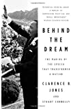 Behind the Dream: The Making of the Speech that Transformed a Nation