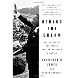 Behind the Dream: The Making of the Speech that Transformed a Nationby Clarence B. Jones