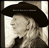 Heroes by Willie Nelson (2012) Audio CD