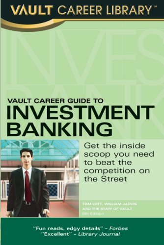 Vault Career Guide to Investment Banking, 6th Edition