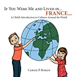 img - for If you were me and lived in... France...: A Child's Introduction to Cultures Around the World (If You Were Me and Lived in... A Child's Introduction to Culture's Around the World) book / textbook / text book