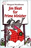 Jem Bleat for Prime Minister: A Children's Guide to the Art of Politics (Curly Tales)