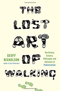"Cover of ""The Lost Art of Walking: The Hi..."