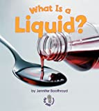 What Is a Liquid? (First Step Nonfiction)