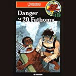Danger at 20 Fathoms: Barclay Family Adventures | Ed Hanson