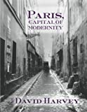 Paris, Capital of Modernity (0415952204) by Harvey, David