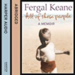 All of These People: A Memoir | Fergal Keane