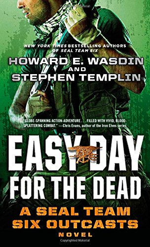 Easy Day for the Dead: A SEAL Team Six Outcasts Novel (Seal Team Six Books compare prices)
