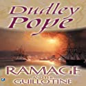 Ramage and the Guillotine: The Lord Ramage Novels, Book 6 (       UNABRIDGED) by Dudley Pope Narrated by Steven Crossley