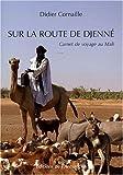 echange, troc Didier Cornaille - Sur la route de Djenné : Carnet de voyage au Mali
