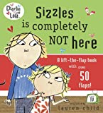 Lauren Child Charlie and Lola: Sizzles is Completely Not Here
