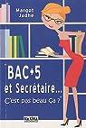 Bac +5 et Secr�taire... : C'est pas beau �a ? par Jadhe