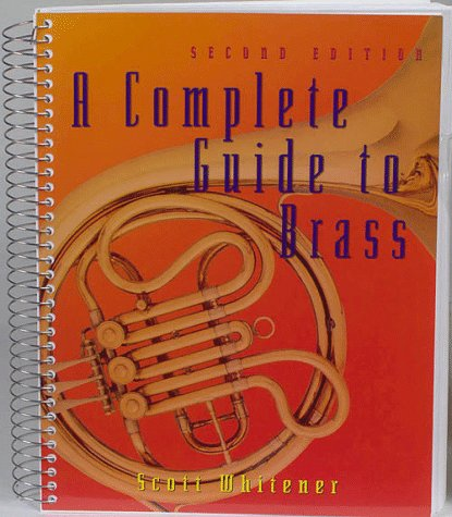 A Complete Guide to Brass Instruments and TechniquesA Complete Guide to Brass Instruments and Techniques