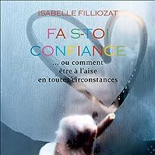 Fais-toi confiance | Livre audio Auteur(s) : Isabelle Filliozat Narrateur(s) : Claire Benoit