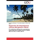 Especies de importancia clínica del género Vibrio: En coctelerías, marisquerías, pescaderías y restaurantes de...