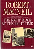 The Right Place at the Right Time (0140131205) by MacNeil, Robert