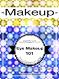 img - for Eye Makeup Application Guide: How-to, Tips and Tutorials (Master the Art of Makeup Application) book / textbook / text book