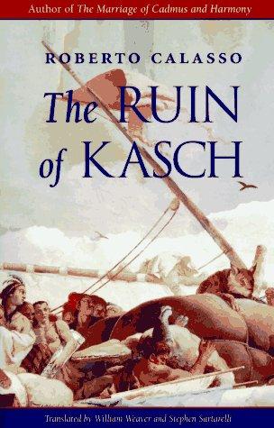 The Ruin of Kasch, ROBERTO CALASSO