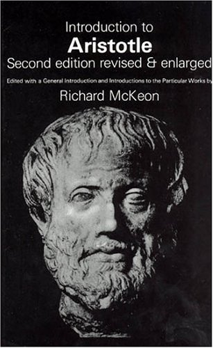 Introduction to Aristotle: Edited with a General Introduction and Introductions to the Particular Works by Richard McKeo
