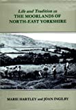 img - for Life and Tradition in the Moorlands of North-east Yorkshire book / textbook / text book