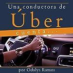 Una Conductora de Úber Cuenta.... [A Driver for Uber Counts....] | Odalys Ramos