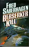 Berserker Kill (0812550595) by Fred Saberhagen