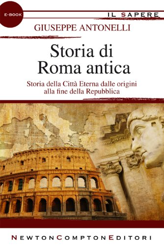 Storia di Roma antica eNewton Il Sapere PDF