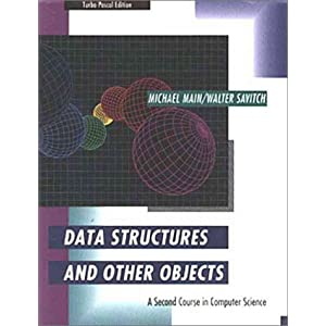 Data Structures and Other Objects: Turbo Pascal Edition: A Second Course in Computer Science