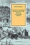 echange, troc Gérard Van Krieken - Corsaires et marchands. Les relations entre Alger et les Pays-Bas (1604-1830)