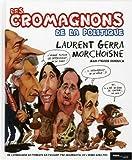 echange, troc Laurent Gerra, Jean-Claude Morchoisne - Les cromagnons de la politique