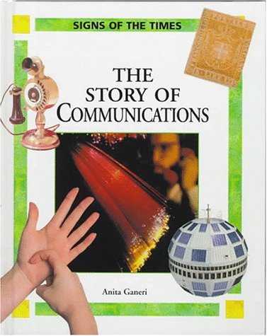 The Story of Communications (Signs of the Times), Ganeri, Anita