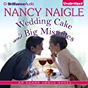 Wedding Cake and Big Mistakes: An Adams Grove Novel, Book 3 Audiobook by Nancy Naigle Narrated by Shannon McManus
