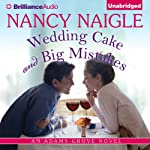 Wedding Cake and Big Mistakes: An Adams Grove Novel, Book 3 (       UNABRIDGED) by Nancy Naigle Narrated by Shannon McManus
