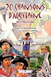 echange, troc David Olaïzola, Eric Roulet, Christian Ramis - 20 Chansons d'Aquitaine qu'il faut savoir (1CD audio)