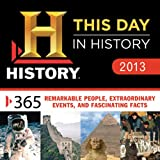 2013 History: This Day in History boxed calendar: 365 Remarkable People, Extraordinary Events, and Fascinating Facts