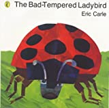 The Bad-tempered Ladybird (Picture Puffin) Eric Carle